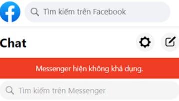 Facebook Messenger bị lỗi ở Việt Nam, không thể gửi và nhận tin nhắn