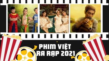 Tổng hợp phim Việt ra rạp năm 2021, các mọt phim lưu ngay vào rồi 'set kèo' đi xem (phần 1)