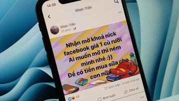 Nở rộ dịch vụ cứu tài khoản Facebook bị khóa vì gửi video khiêu dâm