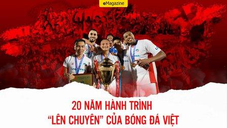 """20 năm hành trình """"lên chuyên"""" của bóng đá Việt"""