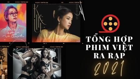 Tổng hợp phim Việt ra rạp năm 2021, các mọt phim lưu ngay vào rồi 'set kèo' đi xem (phần 2)