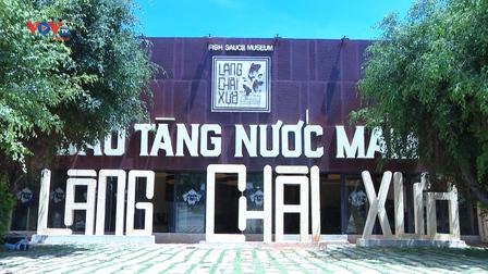 Bảo tàng Nước mắm đầu tiên tại Việt Nam và khát vọng lan tỏa văn hóa làng chài xưa