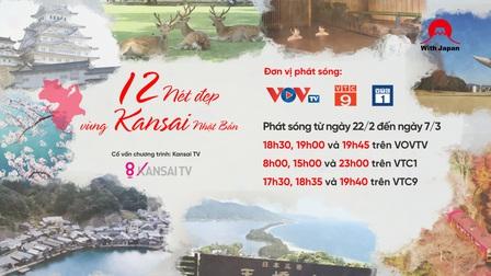 """Xem """"12 Nét Đẹp Vùng Kansai Nhật Bản"""" trên truyền hình như thế nào?"""