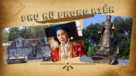 Những người phụ nữ 'có 1 không 2' của lịch sử phong kiến Việt Nam (phần 2)