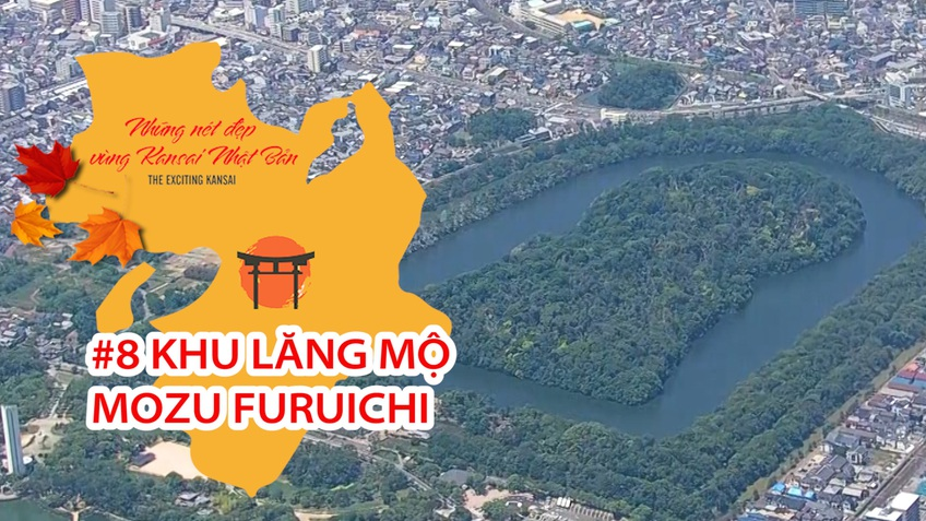 Những Nét Đẹp Vùng Kansai Nhật Bản: Khu lăng mộ Mozu Furuichi